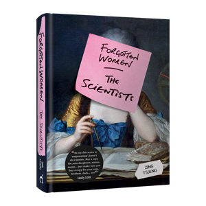 FMEALE WRITERS, SCIENCE, SCIENTISTS, FORGOTTEN WOMEN, ZING TSJENG