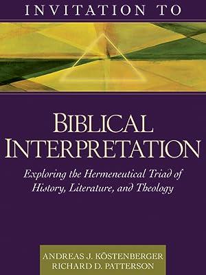 Invitation To Biblical Interpretation Exploring The Hermeneutical