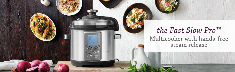 the Fast Slow Pro Multicooker by Breville