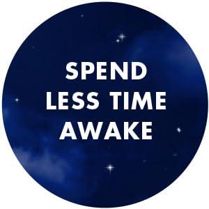 Spend Less Time Awake