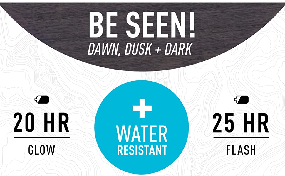 Be Seen at dusk, be seen at dawn, be seen in the dark, 20hour run time, 25hr runtime