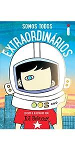 Somos todos extraordinários, Extraordinário, Auggie, livro ilustrado