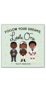 Follow Your Dreams, Little One by Vashti Harrison