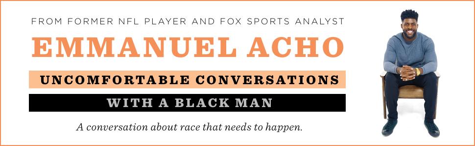 Uncomfortable Conversations with a Black Man Emmanuel Acho