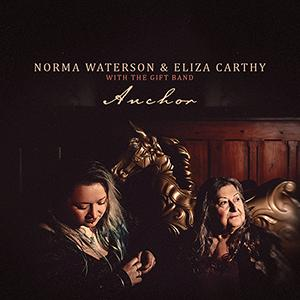 Norma Waterson & Eliza Carthy with The Gift Band - Anchor