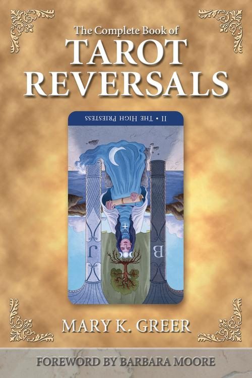 The Complete Book Of Tarot Reversals (Special Topics In