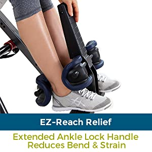 EZ-Reach relief, extended ankle lock handle reduces bend and strain