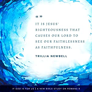 Trillia Newbell, bible study, romans, romans 8