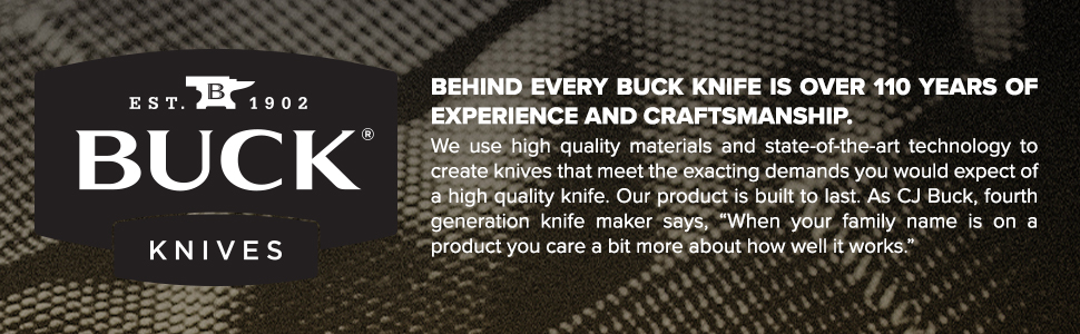 Buck Knives Over 110 Years of Experience and Craftsmanship Proudly Made in USA