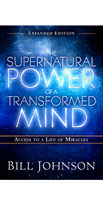 the supernatural power of a transformed mind bill johnson