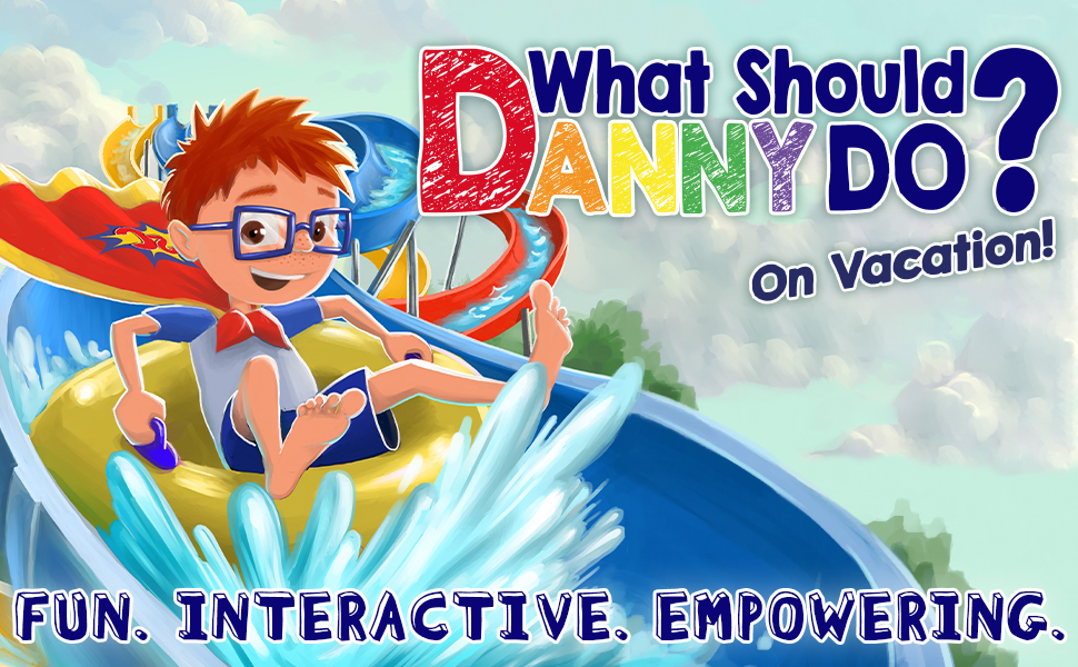 What Should Danny Do? On Vacation - What Should Danny Do? On Vacation (The Power To Choose Series)