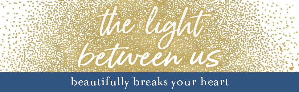 the light between us beautifully breaks your heart