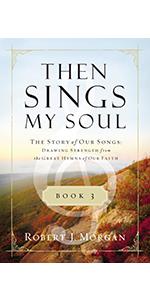 then sings my soul book 3 by robert j morgan