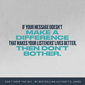 TD Jakes New York Times bestselling author Don't Drop the Mic public speaking the power of your word