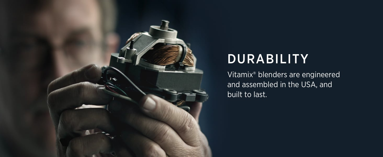 Durability: Vitamix blenders are engineered and assembled in the USA, and built to last.