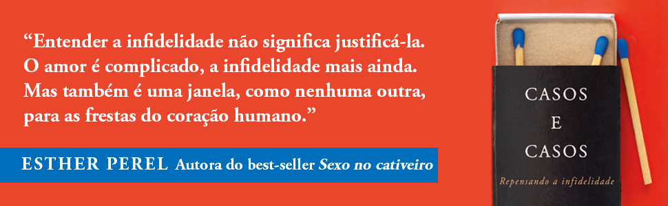 Casos e casos  Repensando a infidelidade eBook  Esther Perel, Débora ... 4eb20649c0