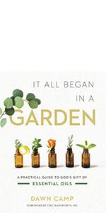 It all began in a garden essential oils