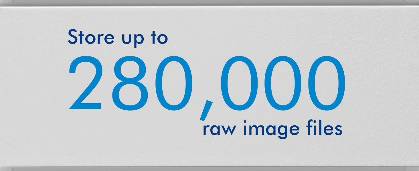Store up to 280,000 raw image files