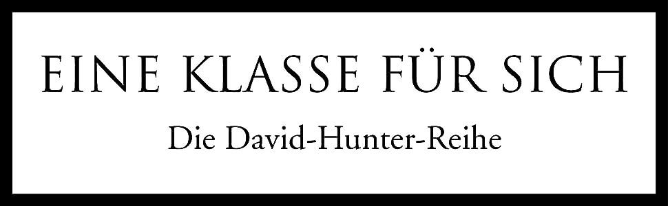 Eine Klasse für sich - Die David-Hunter-Reihe