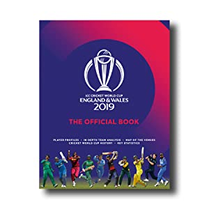 ICC Cricket World Cup England /& Wales 2019 The Official Book