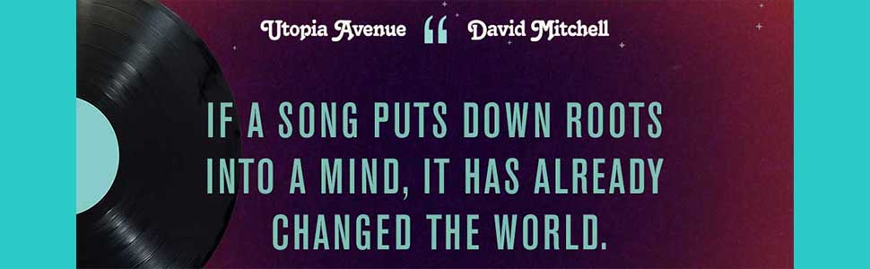 utopia avenue;david mitchell;bone clocks;dystopian fiction;science fiction;literary fiction;scifi
