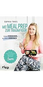 Mit Meal Prep zur Traumfigur: Clever vorkochen, mit Genuss abnehmen