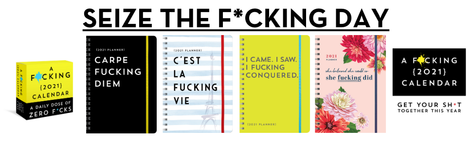 seize the f*cking day with these swear calendars and planners
