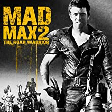 mad max 2 road warrior mel gibson george miller fury road