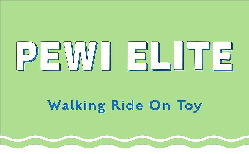 Pewi Elite Walking ride on toy