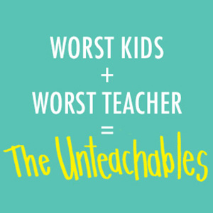 worst kids, worst teacher