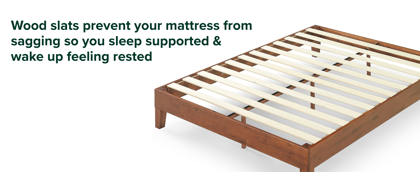 wood slats prevent you mattress from sagging so you sleep supported & wake up rested