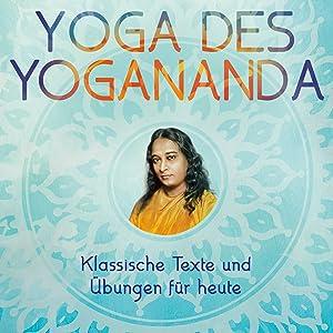 Yoga Des Yogananda Klassische Texte Und Ubungen Fur Heute Amazon De Jaerschky Jayadev Bucher