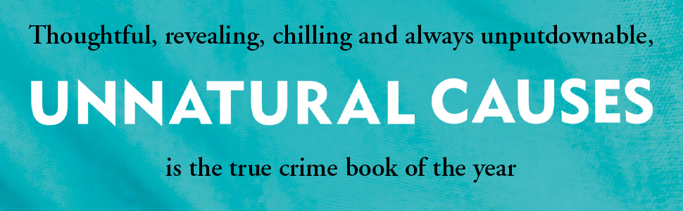 unnatural causes true crime