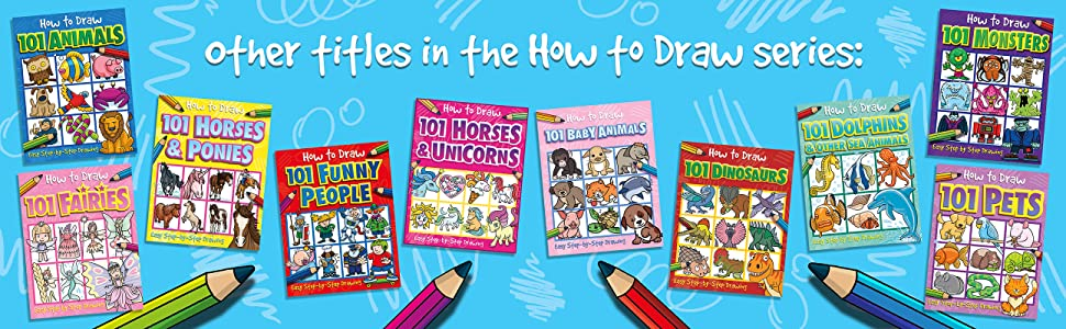 How to Draw 101 Animals, Fairies, Horses & Ponies, Funny People, Horses & Unicorns and other titles.