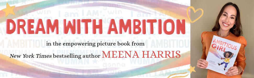 meena harris, kamala harris, ambitious girl, empowering picture book