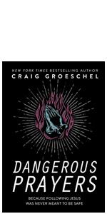 Craig Groeschel, habits, thoughts, mind, battlefield of the mind, Dangerous Prayers, prayer guide
