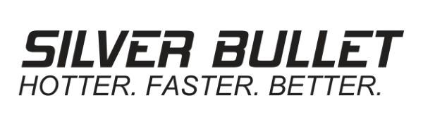 Silver Bullet Hotter Faster Better