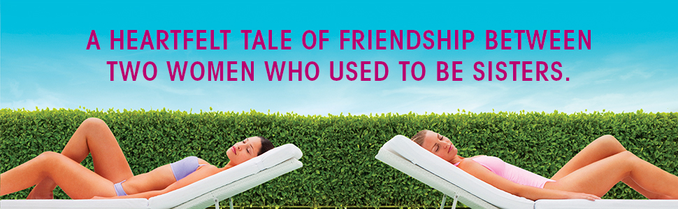 A heartfelt tale of friendship between two women who used to be sisters.