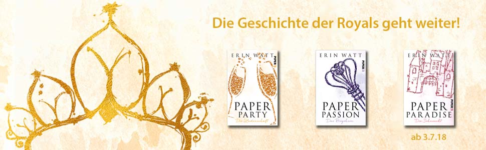 Paper-Reihe, Royals, Party, Passion, Paradise, Erin Watt