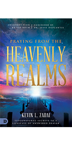 kevin zadai praying from the heavenly realms