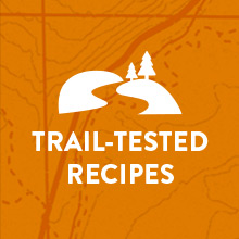 Trail-tested recipes