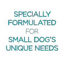 Specially formulated for small dog's unique needs