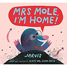 mole; animals; animal books; picture books; jarvis; funny; humorous books; funny kids books