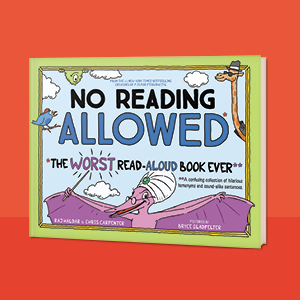 No Reading Allowed - P Is For Pterodactyl: The Worst Alphabet Book Ever