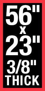 """56""""L x 23""""W x 3/8"""""""