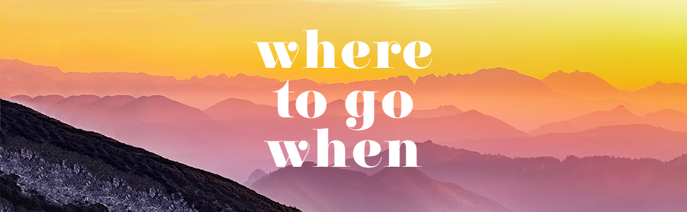where to go when, travel inspiration, travel