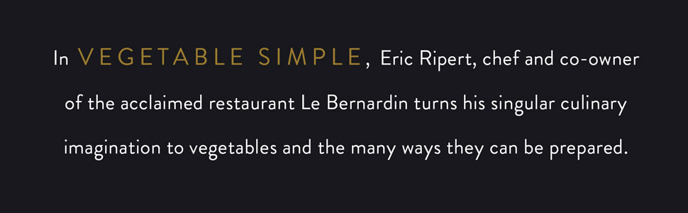 Eric Ripert of Le Bernadin turns his imagination to vegetables and the ways they can be prepared