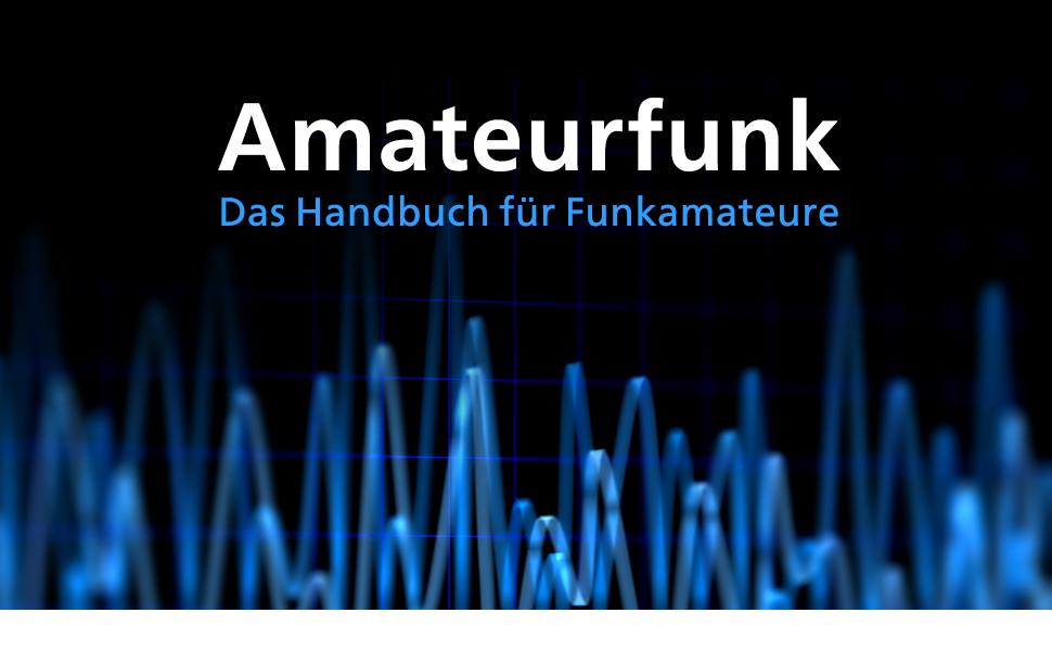 Amateurfunk Das umfassende Handbuch Rheinwerk Verlag Header