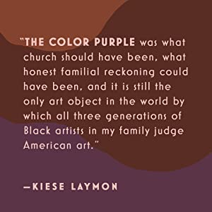 Kiese Laymon, The Color Purple, Alice Walker, classic books, classic literature