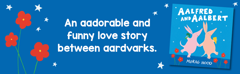 morag hood, picture books, comedy, aalfred and aalbert, aardvarks, lgbtq+